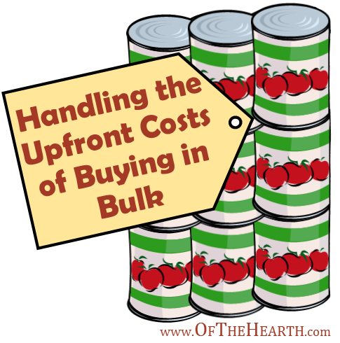 Bulk purchases cost more upfront, but they often have lower per unit costs. How can you, on a limited budget, handle the upfront costs of bulk purchases?
