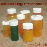 Rampant Reusing: Prescription Bottles