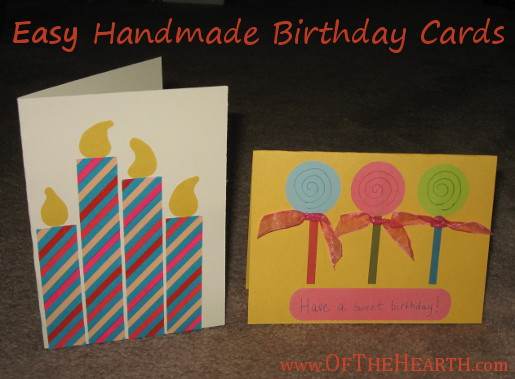 Handmade Birthday Cards Can Be Assembled By Adding A Touch Of Creativity To Basic Supplies