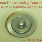 Common Housekeeping Conundrums: Rust in Bathtubs and Sinks