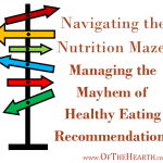 Navigating the Nutrition Maze: Managing the Mayhem of Healthy Eating Recommendations