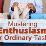 Mustering Enthusiasm for Ordinary Tasks