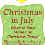 Christmas in July: Ways to Save Money on Christmas Travel