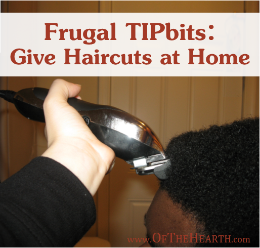 Frugal TIPbits: Give Haircuts at Home