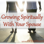 Growing Spiritually With Your Spouse