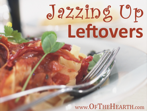 Jazzing Up Leftovers