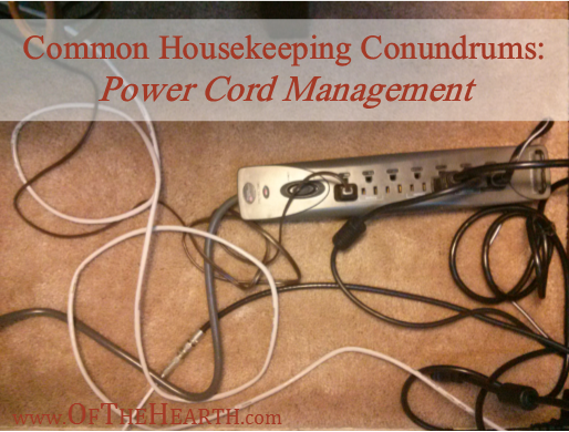 Common Housekeeping Conundrums: Power Cord Management