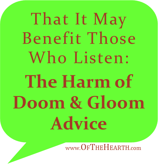 The Harm of Doom and Gloom Advice