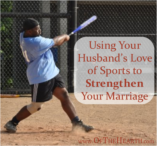 Using Your Husband's Love of Sports to Strengthen Your Marriage