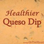 Healthier Queso Dip
