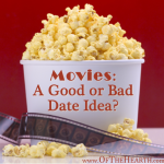 Movies: A Good or Bad Date Idea?