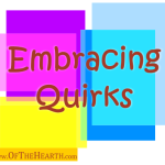 Embracing Quirks