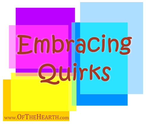 Do your loved one's comical quirks become aggravating under some circumstances? How can you embrace these quirks so they don't become a wedge that divides you?