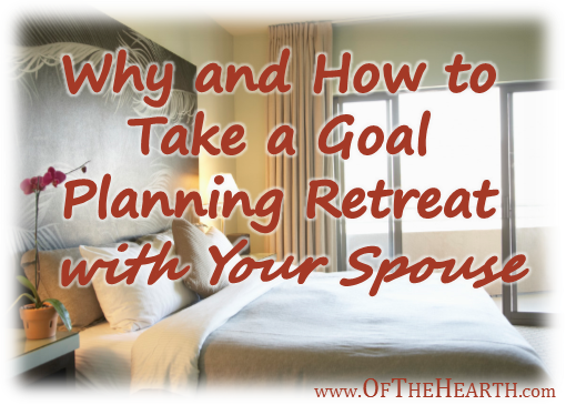 A getaway with your spouse can help facilitate goal planning. Here are some tips for having an effective goal planning retreat.