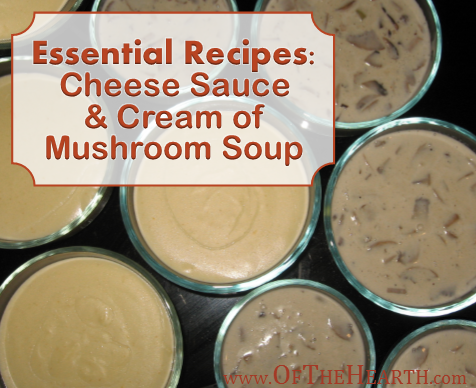 Essential Recipes - Cheese Sauce and Cream of Mushroom Soup | Homemade, healthy alternatives to processed cheese products and canned condensed cream of mushroom soup are pretty easy to make and taste delicious!