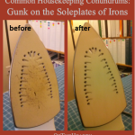 Common Housekeeping Conundrums: Gunk on the Soleplates of Irons