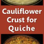 Cauliflower Crust for Quiche