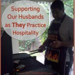 Supporting Our Husbands as They Practice Hospitality