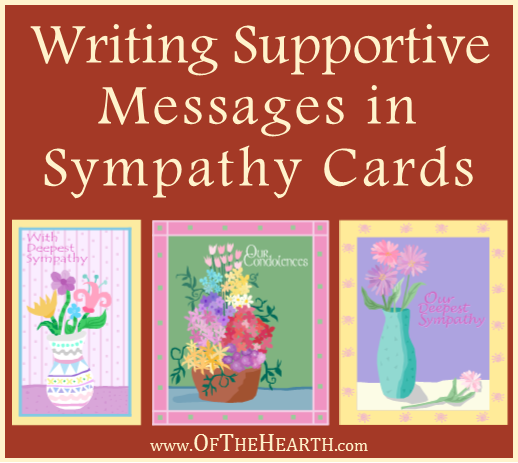 Writing supportive messages in sympathy cards supporting loved ones who are grieving can be challenging here are some simple principles to m4hsunfo