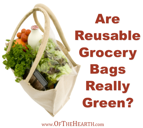 Are Reusable Grocery Bags Really Green?