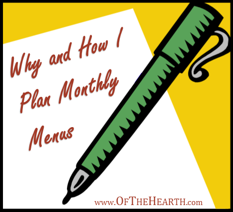 Why and How I Plan Monthly Menus