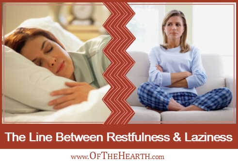 The Line Between Restfulness and Laziness