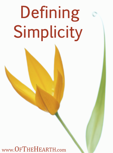 The concept of simple living is getting a lot of attention. Ironically, this concept is anything but simple. What does it mean to practice simplicity?