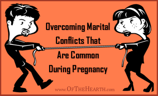 How can couples maintain their relationships while working through the topics that almost inevitably cause conflict during pregnancy?
