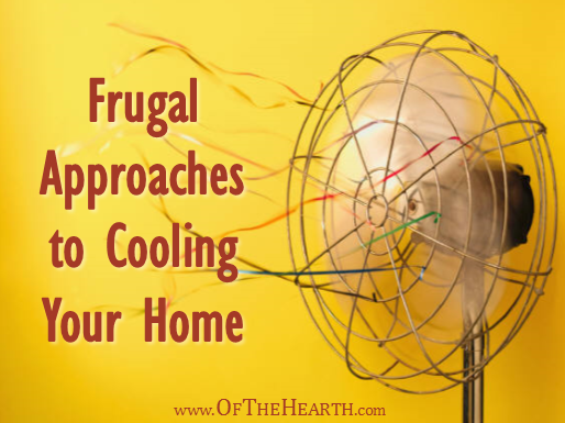 Frugal Approaches to Cooling Your Home