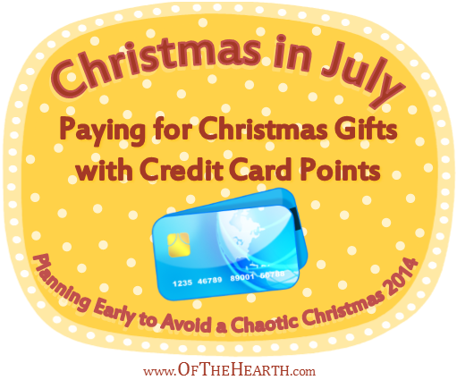 Christmas in July: Paying for Christmas Gifts with Credit Card Points | If used judiciously, credit cards with reward programs can help you pay for Christmas gifts. Is this a strategy that will be of benefit to you?