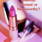 Going Without Makeup: Normal or Newsworthy?