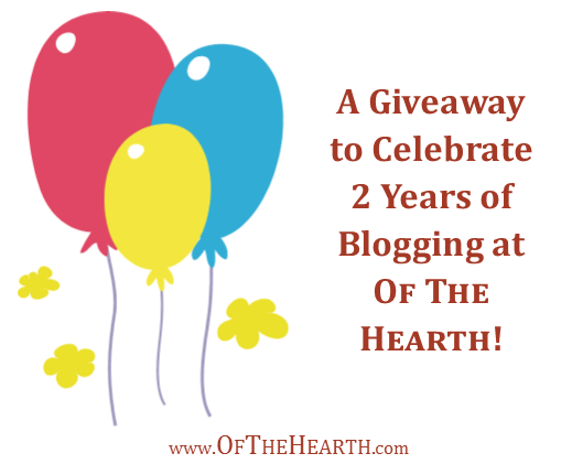 A Giveaway to Celebrate 2 Years of Blogging at Of The Hearth!