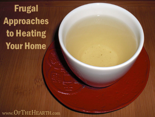 Frugal Approaches to Heating Your Home