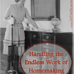 Handling the Endless Work of Homemaking