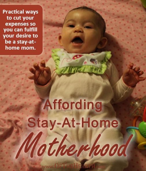 Not sure you can afford to be a stay-at-home mom? Consider these practical strategies and see if they can help you make it happen.