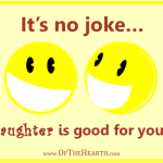 It's no joke…laughter is good for you!