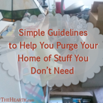 Simple Guidelines to Help You Purge Your Home of Stuff You Don't Need