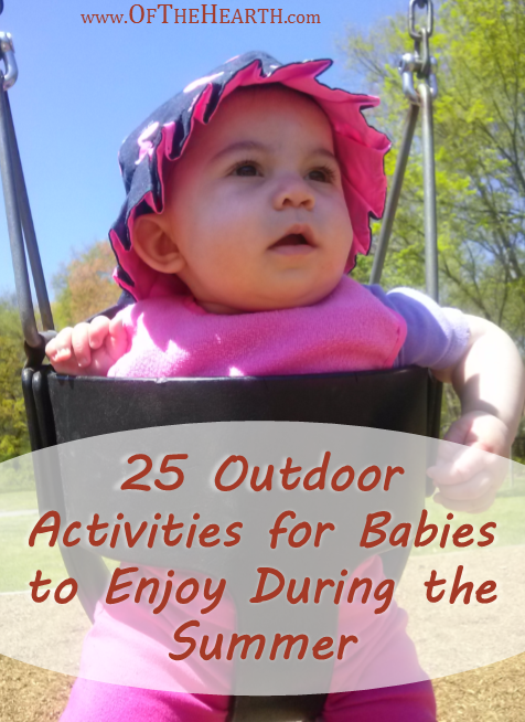 Babies can't run and jump, but they can enjoy playing outside. Here are 25 age-appropriate outdoor activities for infants to enjoy during the summer.