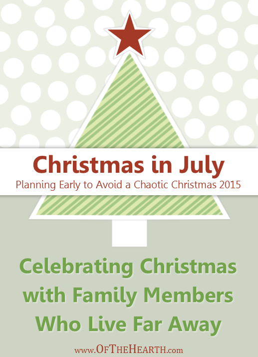 Christmas in July: Celebrating Christmas with Family Members Who Live Far Away