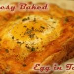 Cheesy Baked Egg in Toast