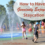 How to Have a Genuinely Enjoyable Staycation