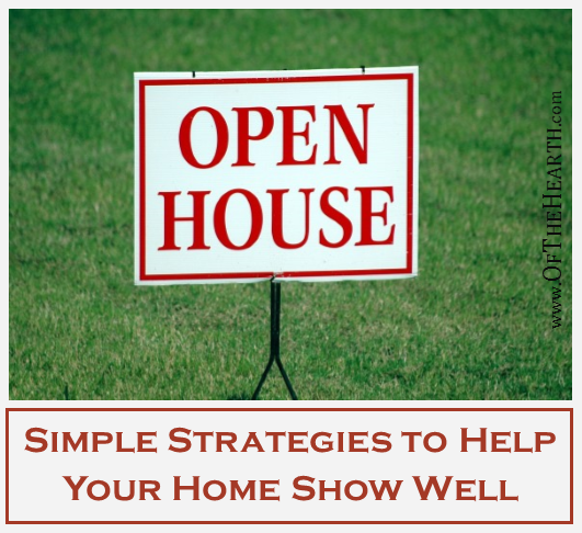Simple Strategies to Help Your Home Show Well