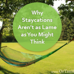 Why Staycations Aren't as Lame as You Might Think