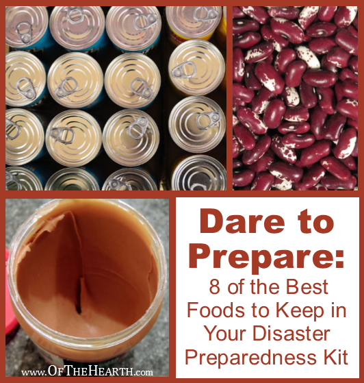 Dare to Prepare: 8 of the Best Foods to Keep in Your Disaster Preparedness Kit