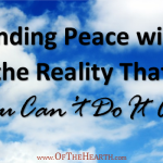 Finding Peace with the Reality That You Can't Do It All