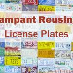 Rampant Reusing: License Plates