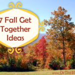 7 Fall Get Together Ideas