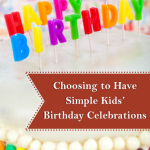 Choosing to Have Simple Kids' Birthday Celebrations