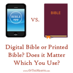 Digital Bible or Printed Bible? Does it Matter Which You Use?