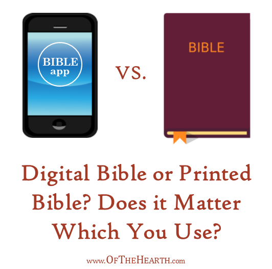 A digital copy and a printed copy of the Bible contain the same words, so is there a compelling reason to choose one instead of the other?